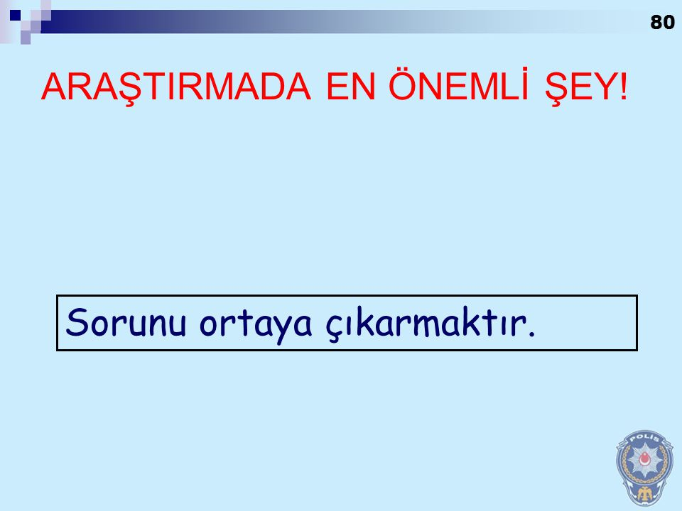 ARAŞTIRMADA EN ÖNEMLİ ŞEY!