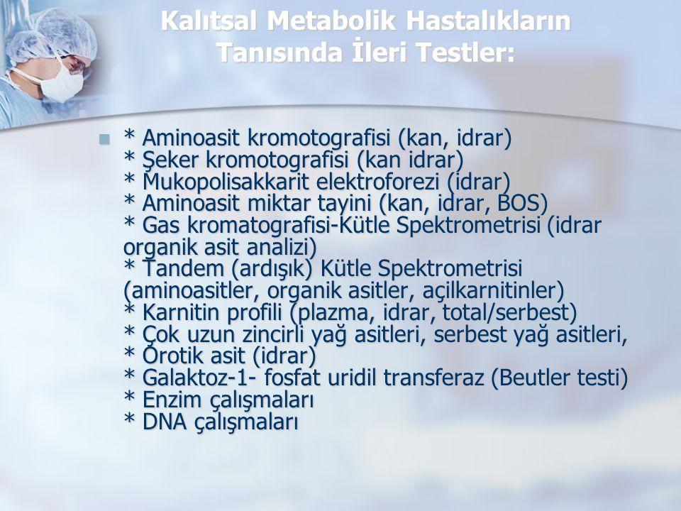 Kalıtsal Metabolik Hastalıkların Tanısında İleri Testler: