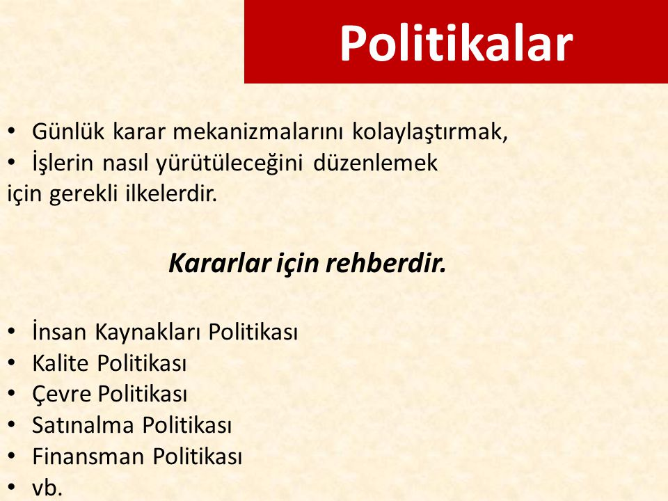 Politikalar Kararlar için rehberdir.