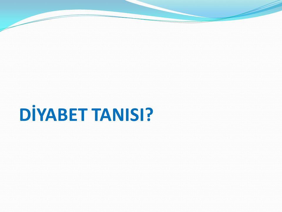 DİYABET TANISI