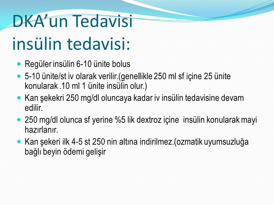 DKA'un Tedavisi insülin tedavisi: