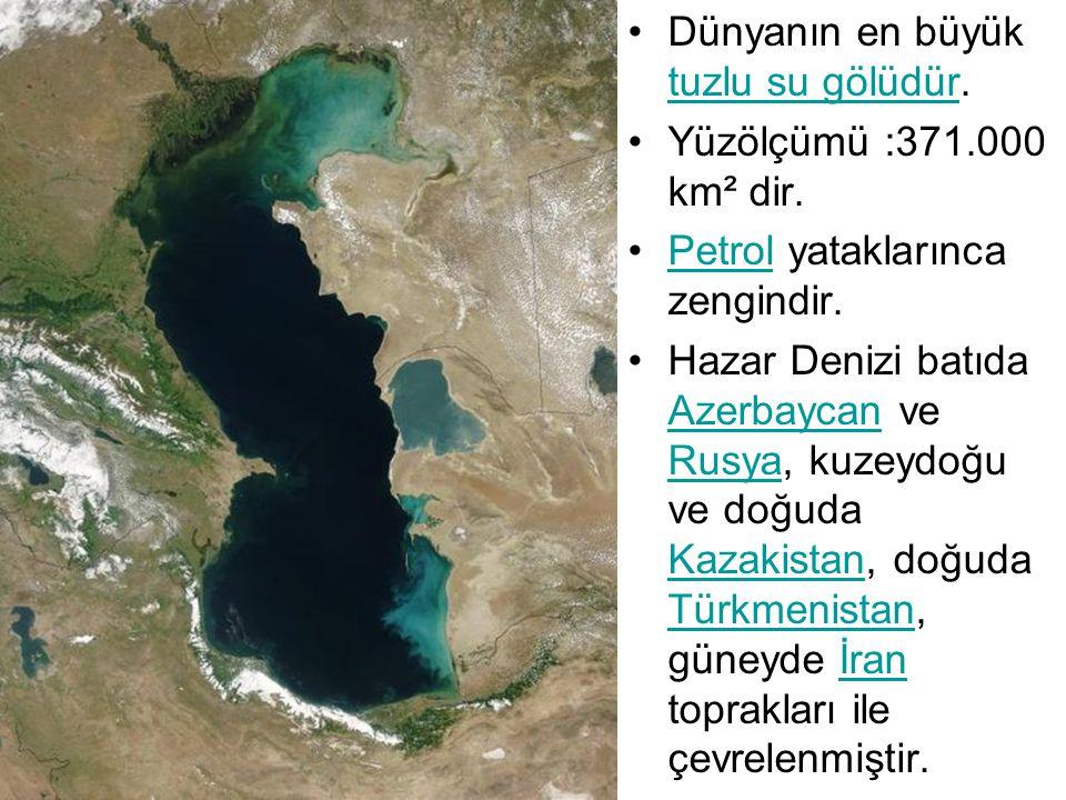 Dünyanın en büyük tuzlu su gölüdür.