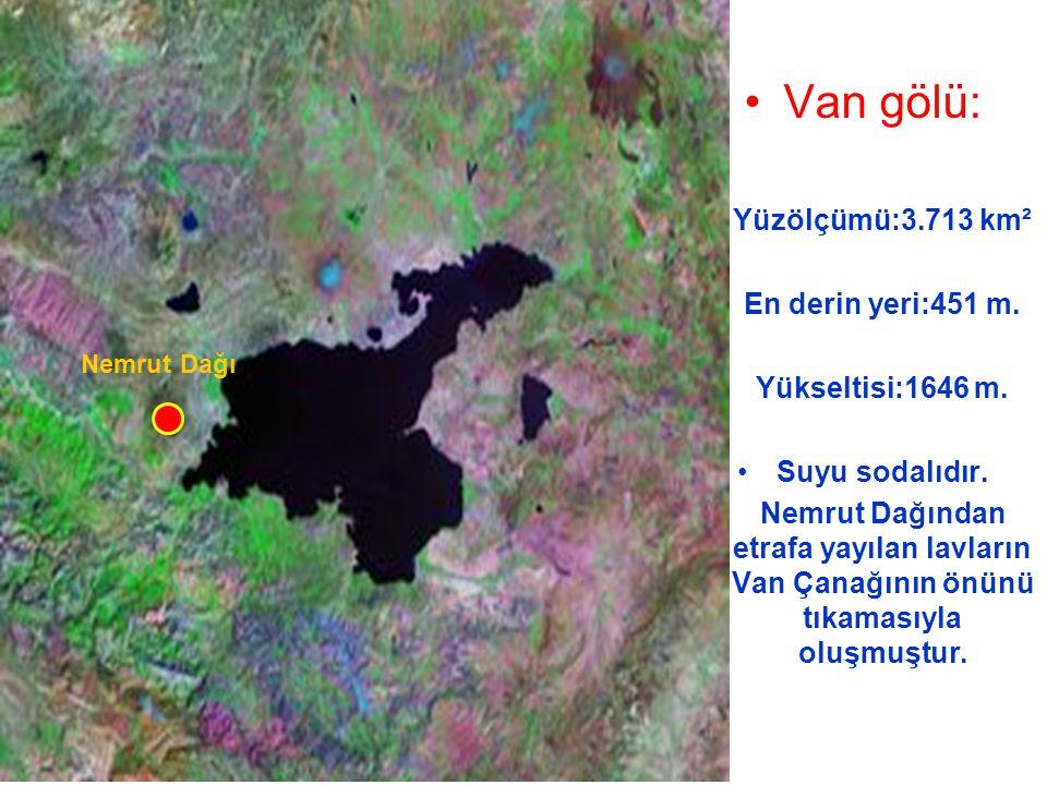 Van gölü: Yüzölçümü:3.713 km² En derin yeri:451 m. Yükseltisi:1646 m.
