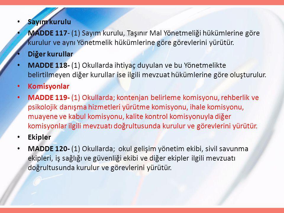 Sayım kurulu MADDE 117- (1) Sayım kurulu, Taşınır Mal Yönetmeliği hükümlerine göre kurulur ve aynı Yönetmelik hükümlerine göre görevlerini yürütür.