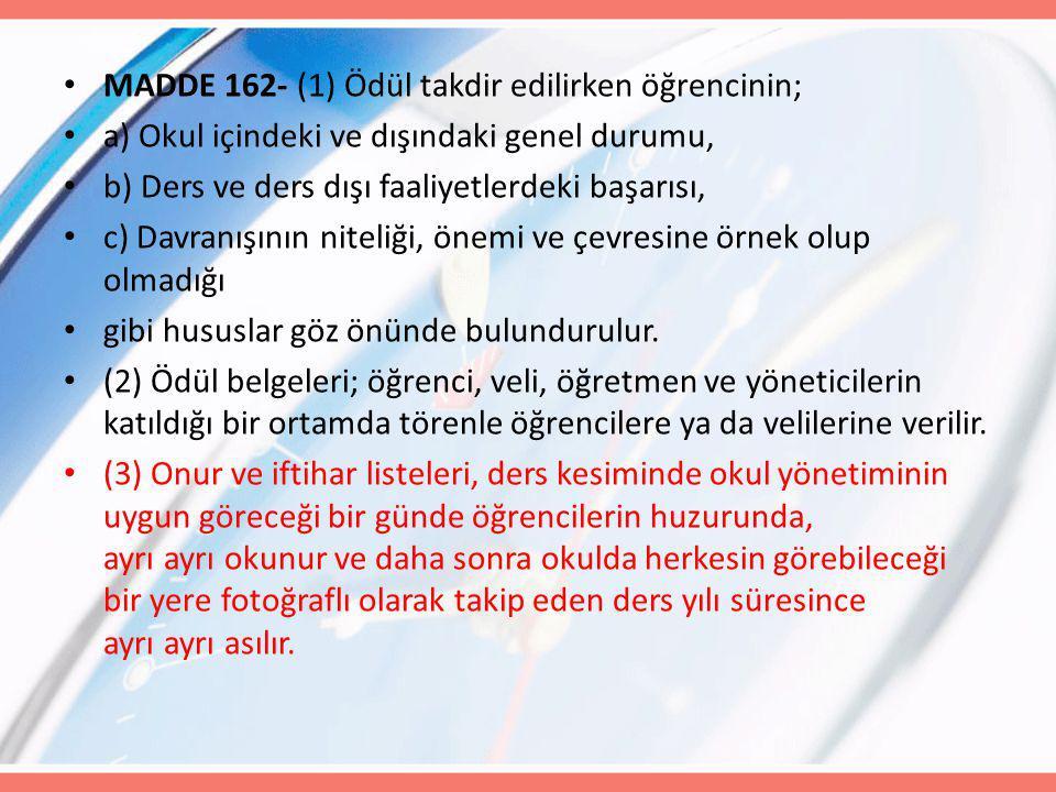 MADDE 162- (1) Ödül takdir edilirken öğrencinin;