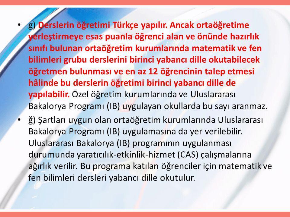 g) Derslerin öğretimi Türkçe yapılır
