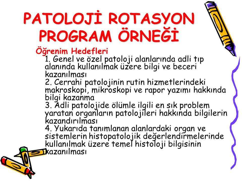 PATOLOJİ ROTASYON PROGRAM ÖRNEĞİ