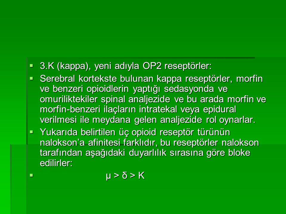 3.K (kappa), yeni adıyla OP2 reseptörler: