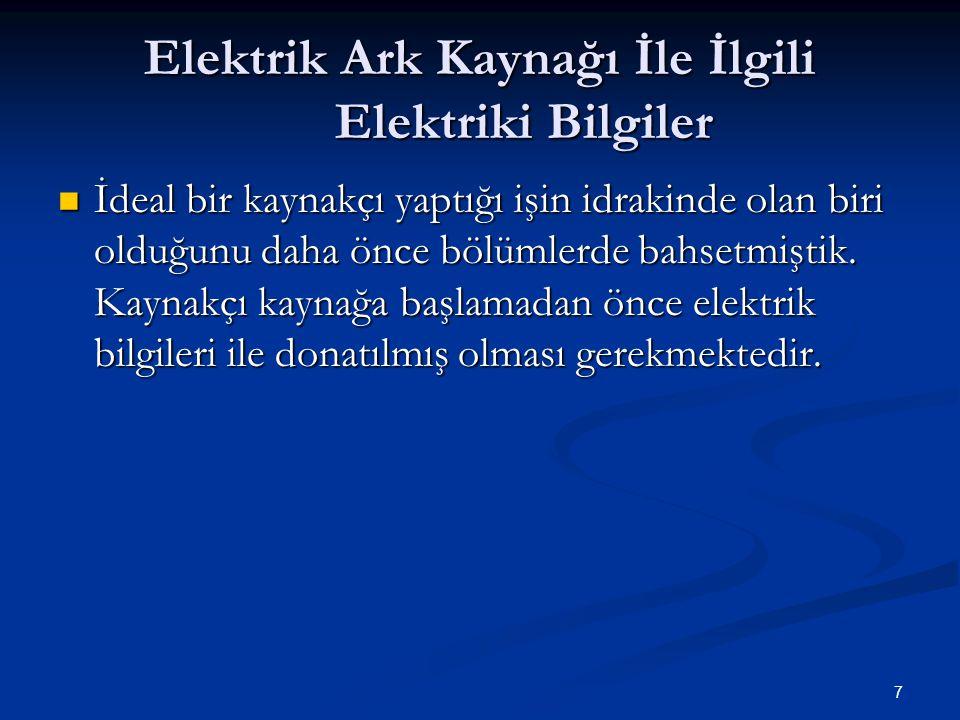 Elektrik Ark Kaynağı İle İlgili Elektriki Bilgiler