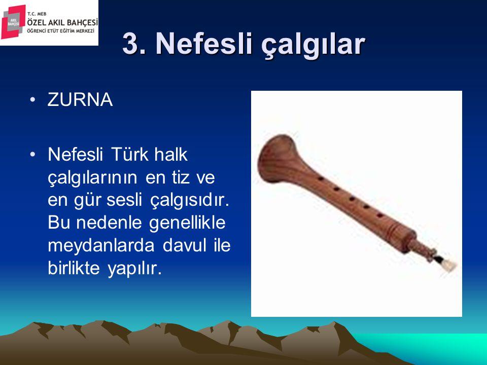 3. Nefesli çalgılar ZURNA