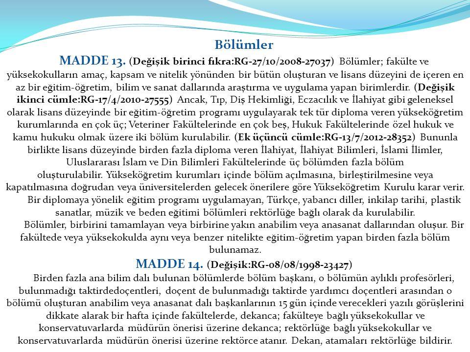 MADDE 14. (Değişik:RG-08/08/1998-23427)