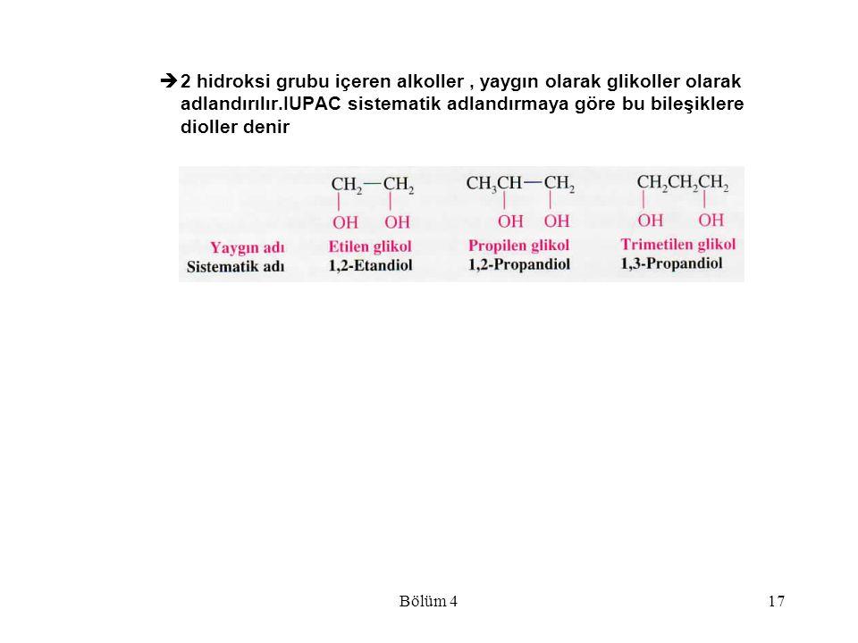 2 hidroksi grubu içeren alkoller , yaygın olarak glikoller olarak adlandırılır.IUPAC sistematik adlandırmaya göre bu bileşiklere dioller denir