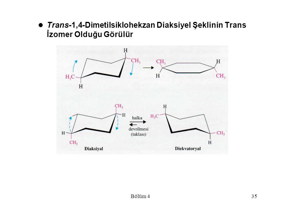 Trans-1,4-Dimetilsiklohekzan Diaksiyel Şeklinin Trans İzomer Olduğu Görülür