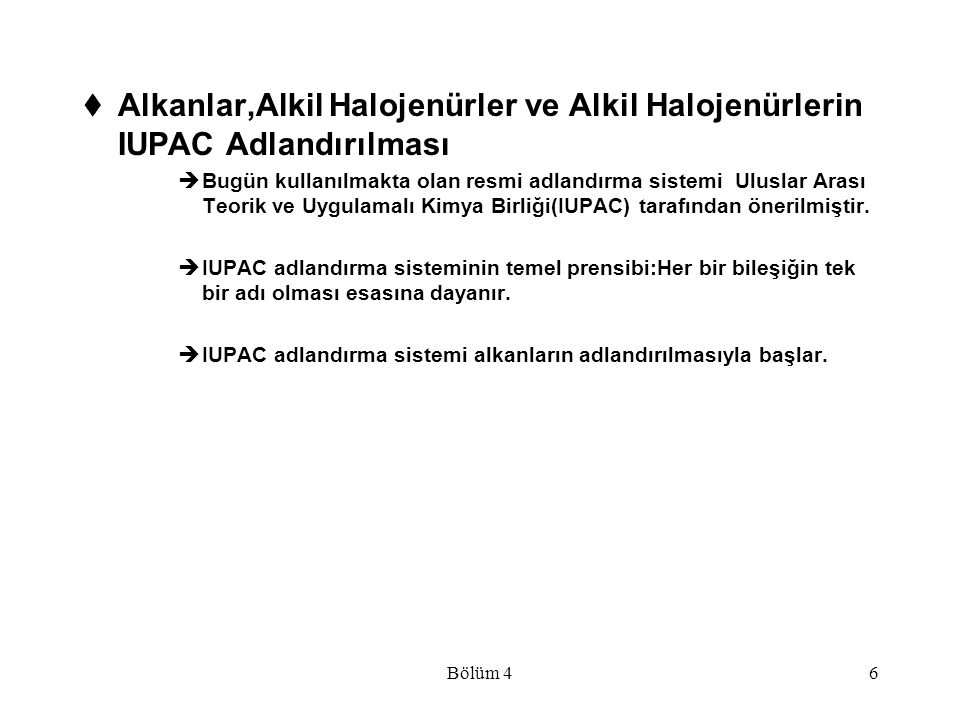 Alkanlar,Alkil Halojenürler ve Alkil Halojenürlerin IUPAC Adlandırılması