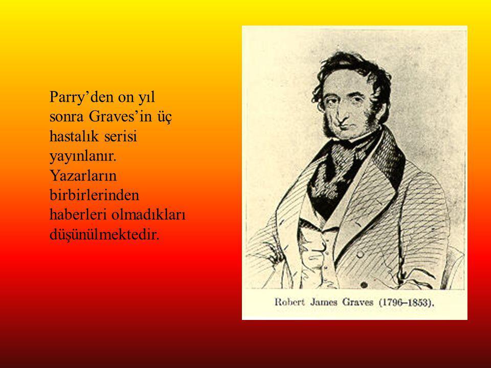 Parry'den on yıl sonra Graves'in üç hastalık serisi yayınlanır