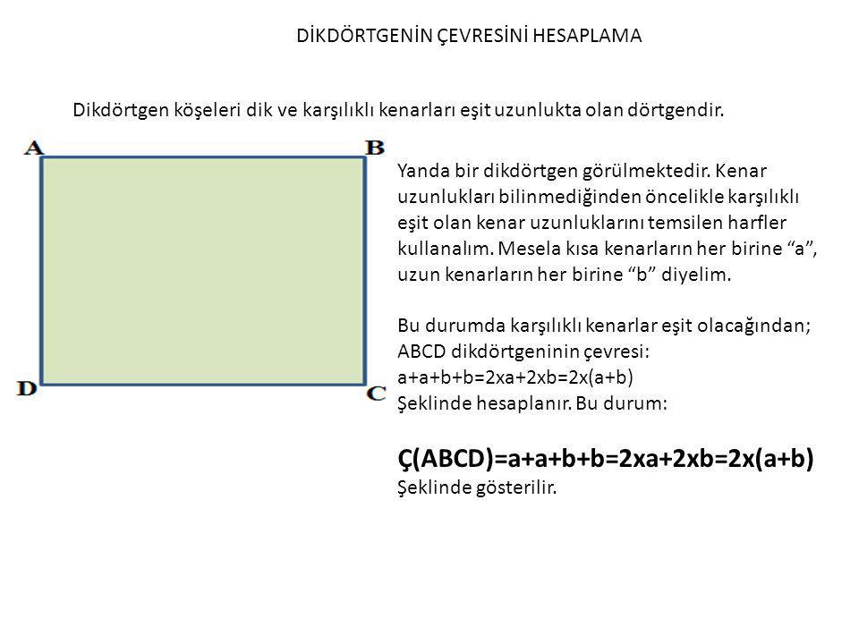 Ç(ABCD)=a+a+b+b=2xa+2xb=2x(a+b)