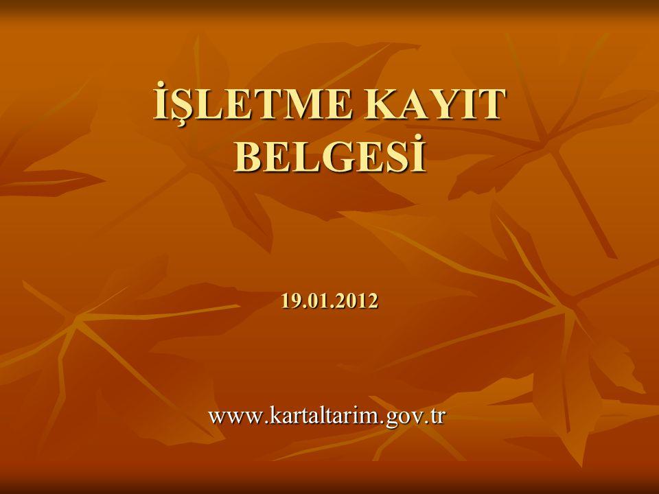 İŞLETME KAYIT BELGESİ 19.01.2012 www.kartaltarim.gov.tr