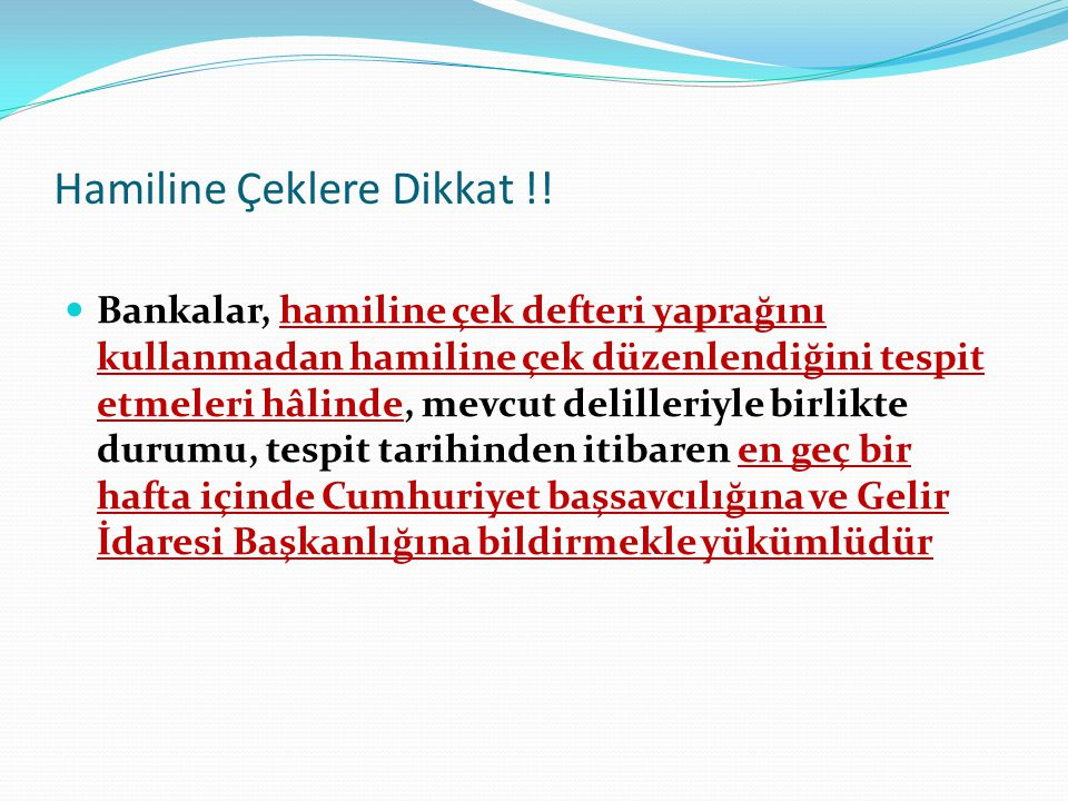 Hamiline Çeklere Dikkat !!