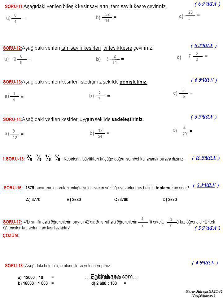 SORU-18: Aşağıdaki bölme işlemlerini kısa yoldan yapınız.