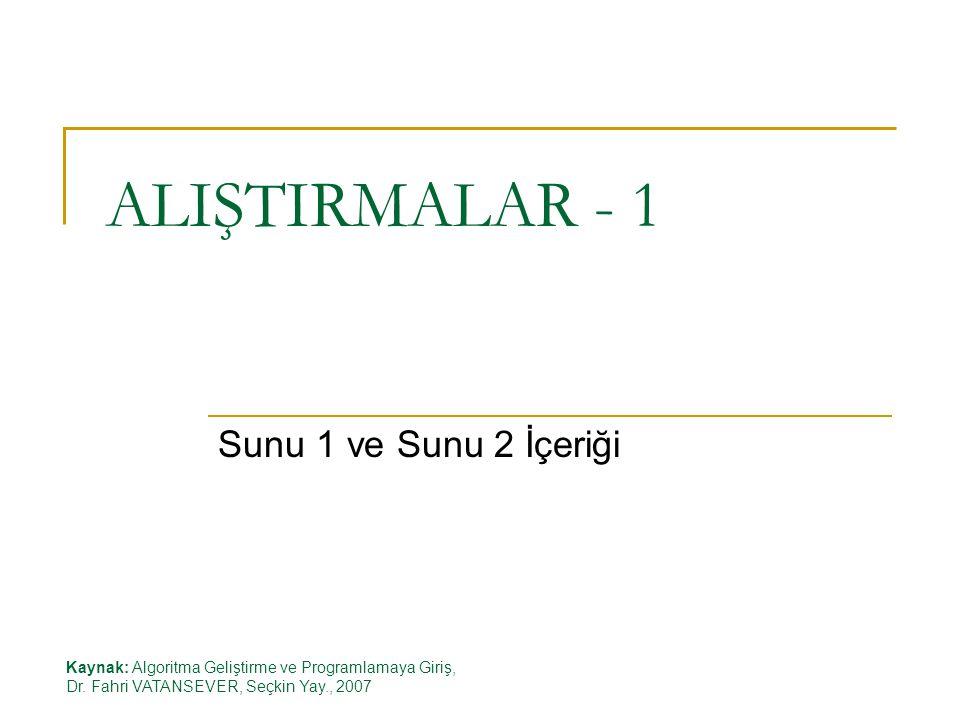 ALIŞTIRMALAR - 1 Sunu 1 ve Sunu 2 İçeriği