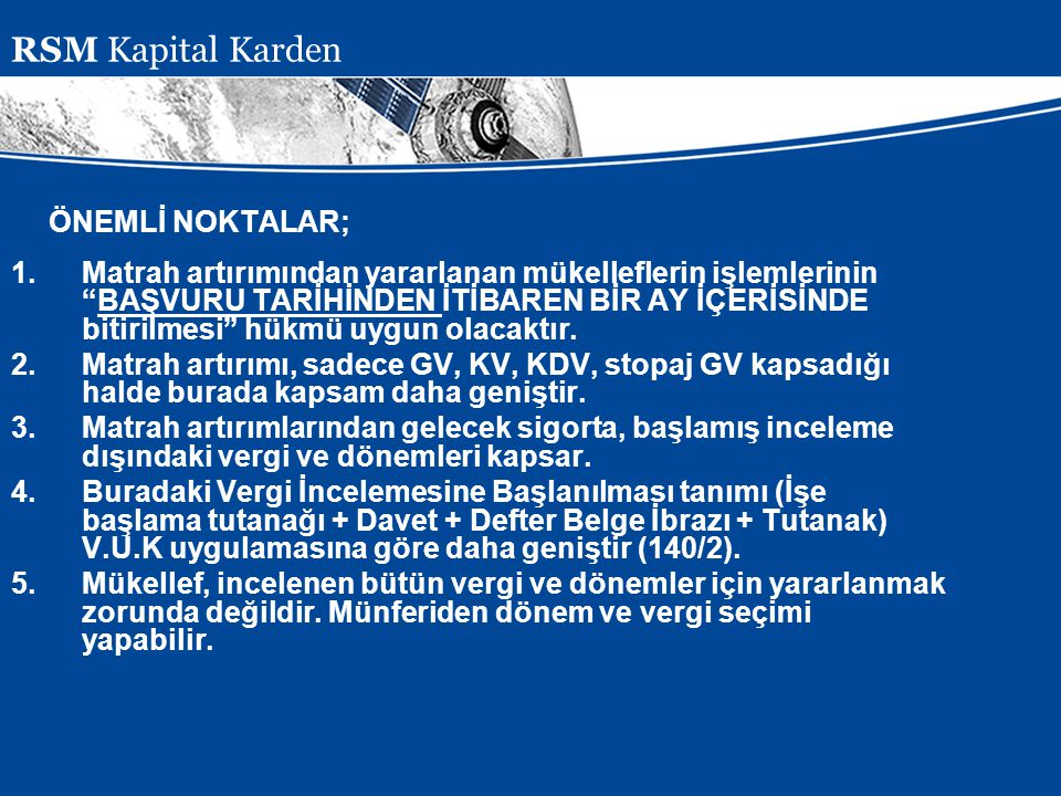 RSM Kapital Karden ÖNEMLİ NOKTALAR;