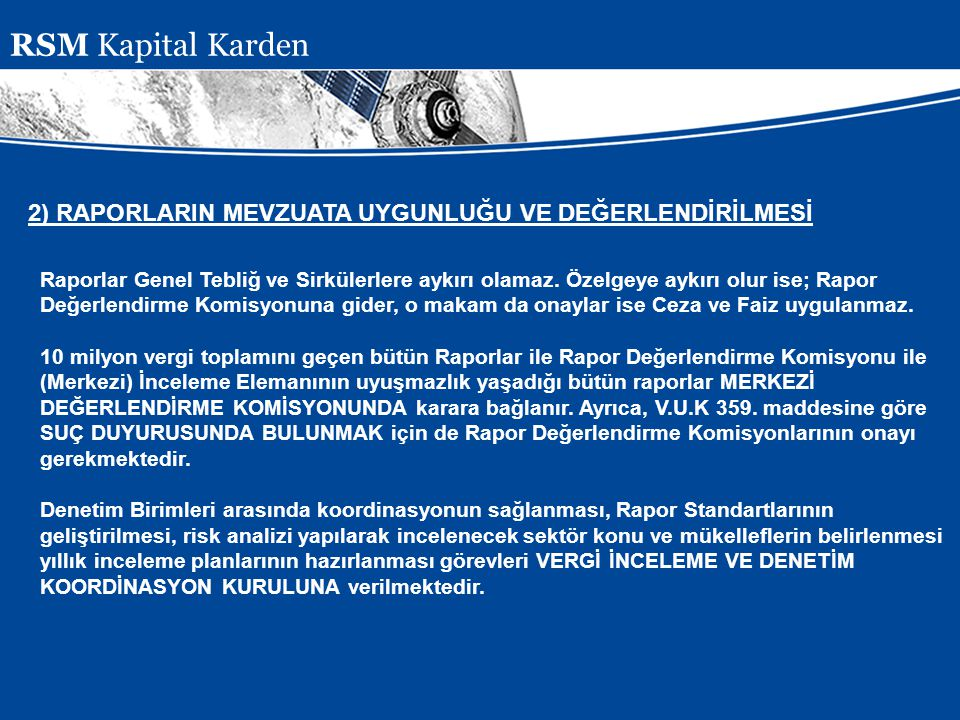 RSM Kapital Karden 2) RAPORLARIN MEVZUATA UYGUNLUĞU VE DEĞERLENDİRİLMESİ.