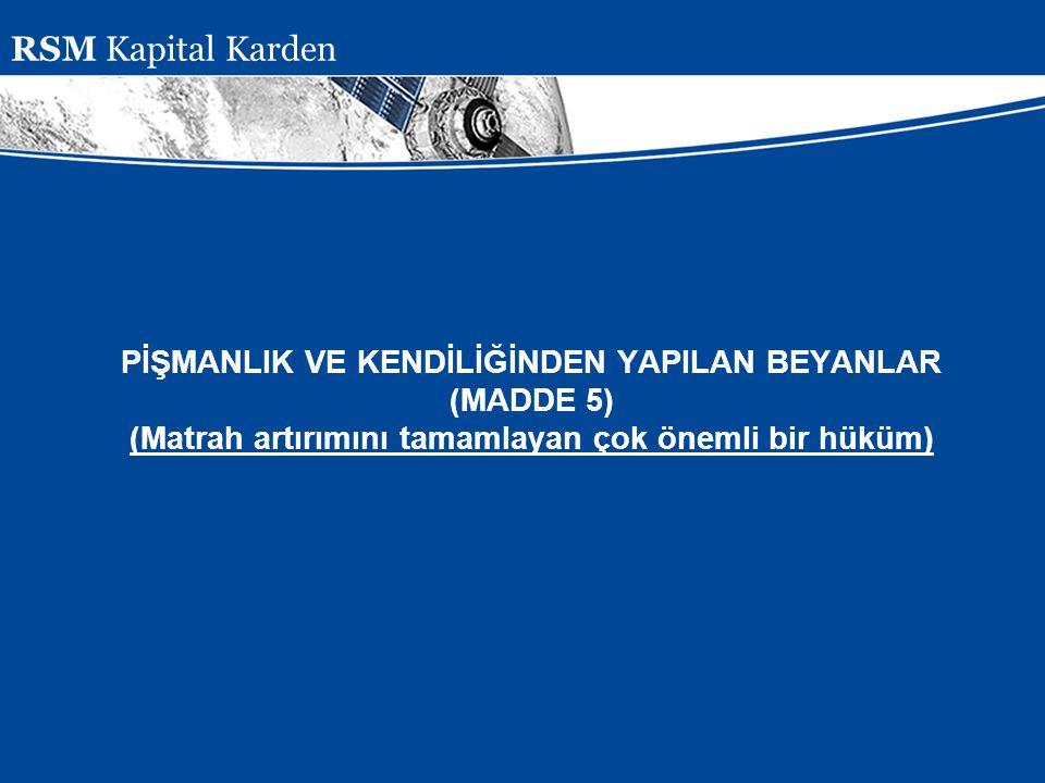 RSM Kapital Karden PİŞMANLIK VE KENDİLİĞİNDEN YAPILAN BEYANLAR (MADDE 5) (Matrah artırımını tamamlayan çok önemli bir hüküm)