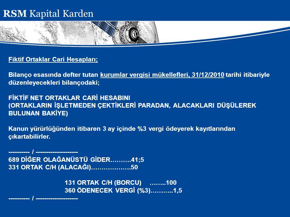 RSM Kapital Karden Fiktif Ortaklar Cari Hesapları;