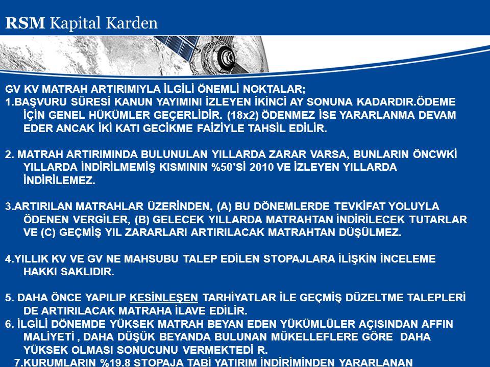 RSM Kapital Karden GV KV MATRAH ARTIRIMIYLA İLGİLİ ÖNEMLİ NOKTALAR;
