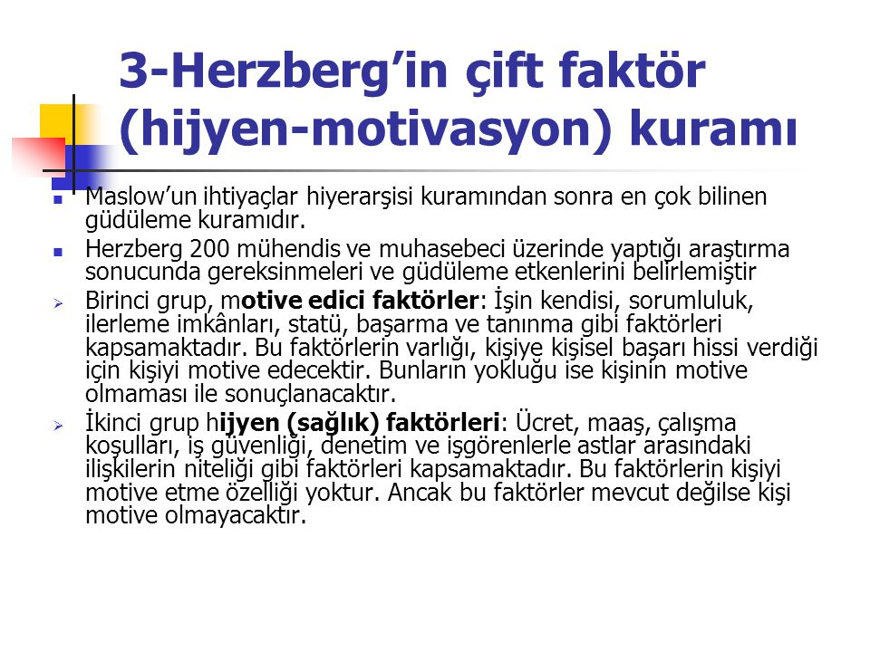 3-Herzberg'in çift faktör (hijyen-motivasyon) kuramı