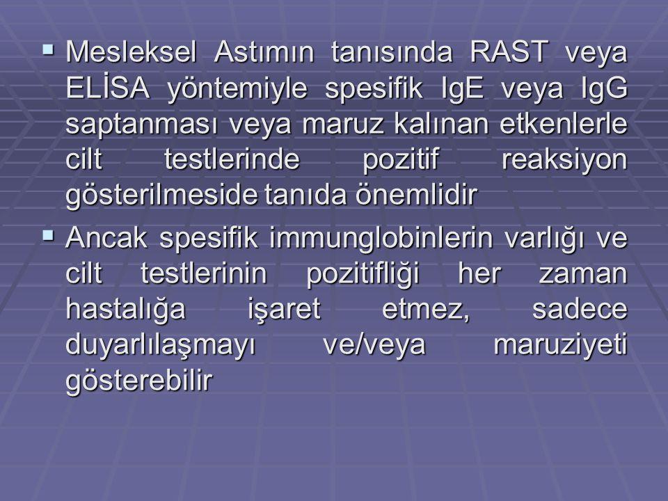 Mesleksel Astımın tanısında RAST veya ELİSA yöntemiyle spesifik IgE veya IgG saptanması veya maruz kalınan etkenlerle cilt testlerinde pozitif reaksiyon gösterilmeside tanıda önemlidir