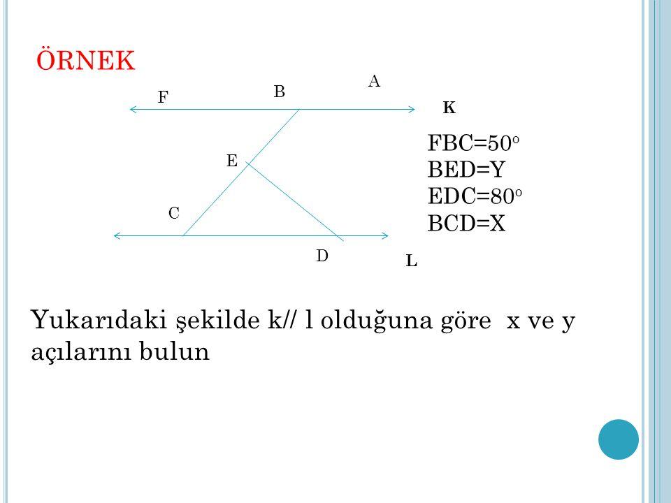Yukarıdaki şekilde k// l olduğuna göre x ve y açılarını bulun