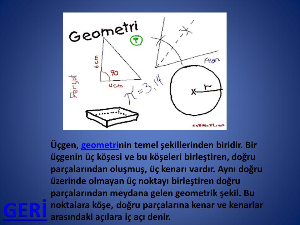 Üçgen, geometrinin temel şekillerinden biridir