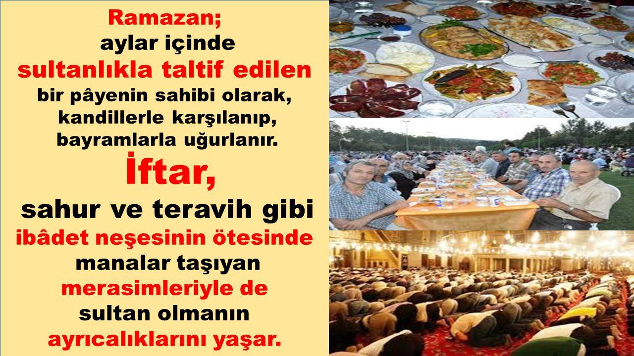 İftar, sultanlıkla taltif edilen Ramazan; aylar içinde