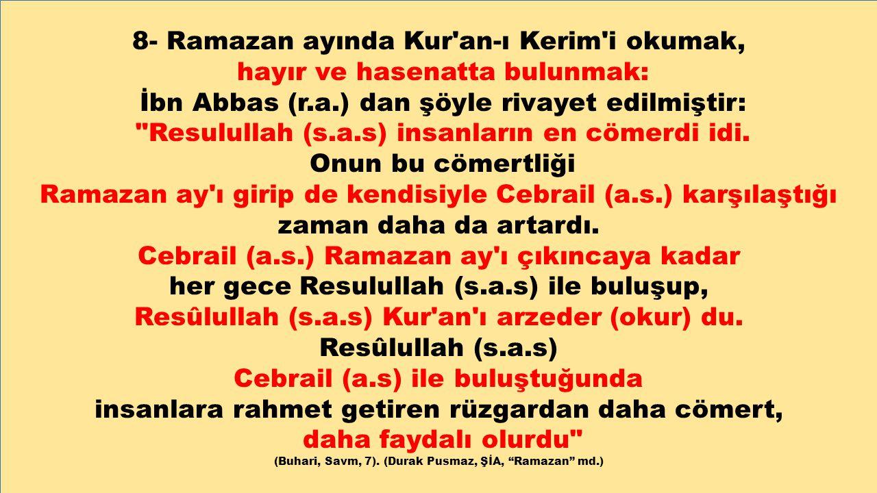 8- Ramazan ayında Kur an-ı Kerim i okumak,