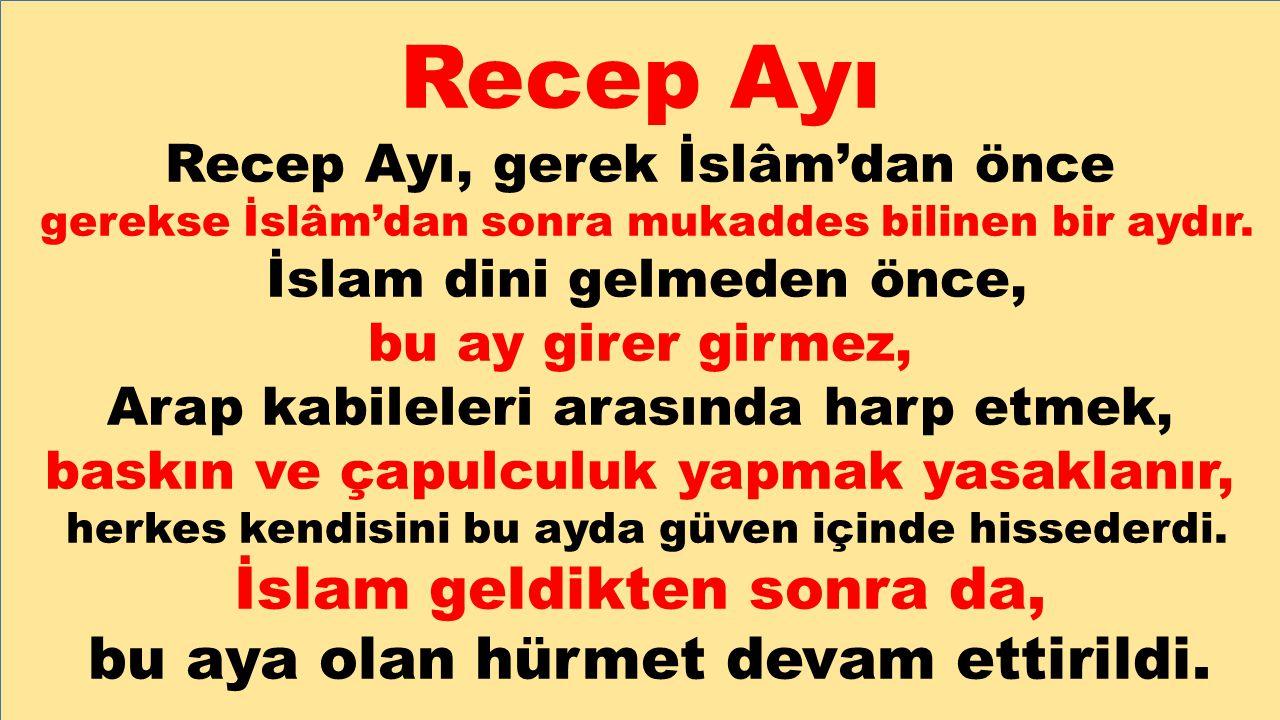 Recep Ayı İslam geldikten sonra da,