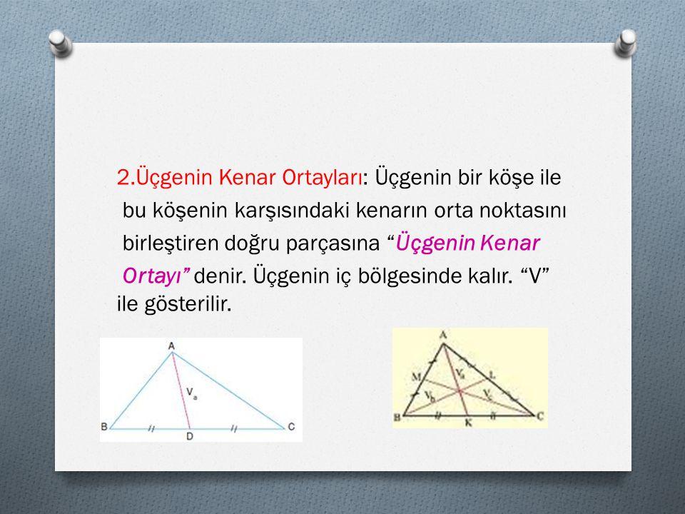 2.Üçgenin Kenar Ortayları: Üçgenin bir köşe ile
