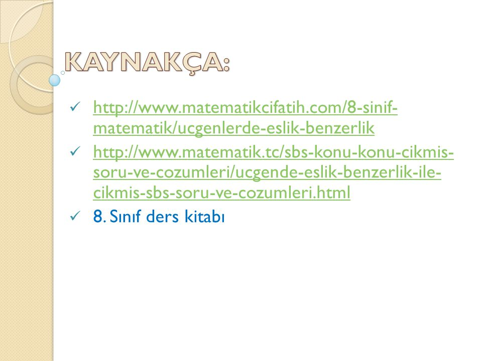 KAYNAKÇA: http://www.matematikcifatih.com/8-sinif- matematik/ucgenlerde-eslik-benzerlik.
