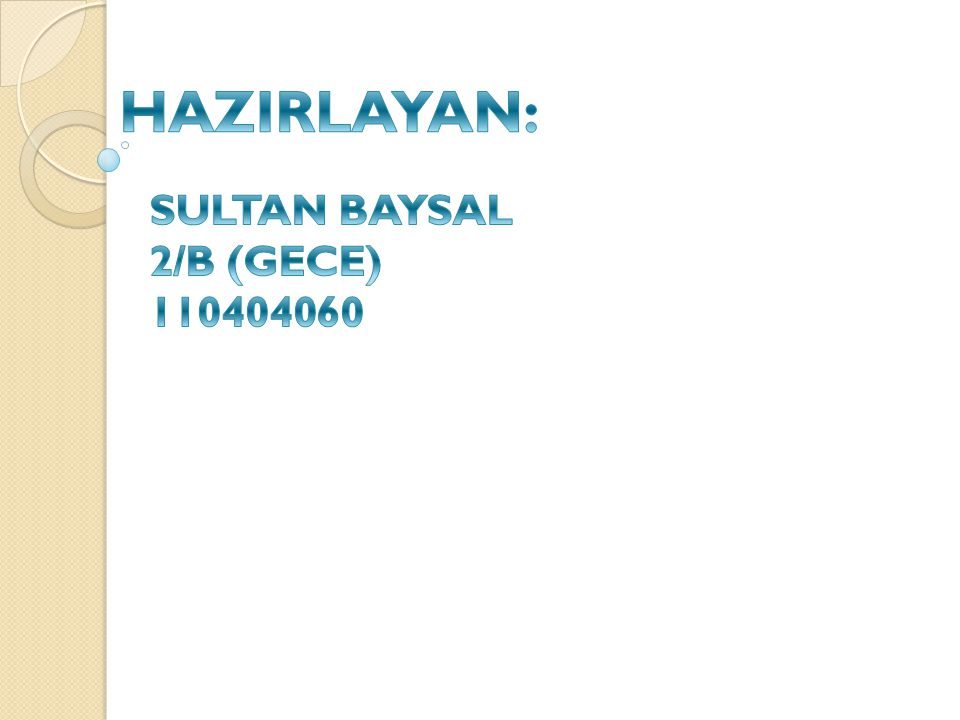 HAZIRLAYAN: SULTAN BAYSAL 2/B (GECE) 110404060