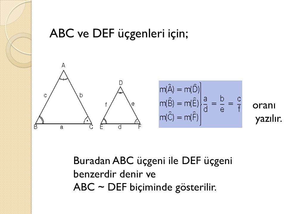 ABC ve DEF üçgenleri için;
