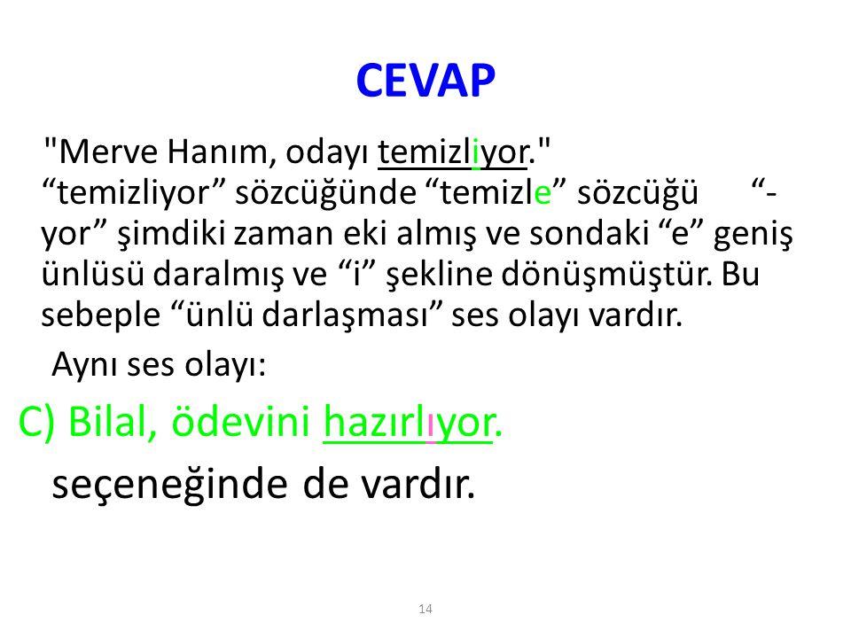 CEVAP seçeneğinde de vardır.