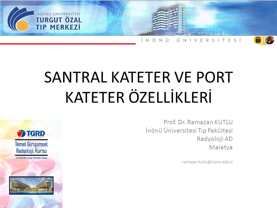 SANTRAL KATETER VE PORT KATETER ÖZELLİKLERİ
