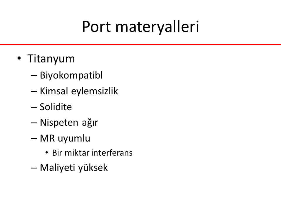 Port materyalleri Titanyum Biyokompatibl Kimsal eylemsizlik Solidite