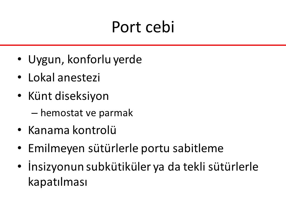 Port cebi Uygun, konforlu yerde Lokal anestezi Künt diseksiyon