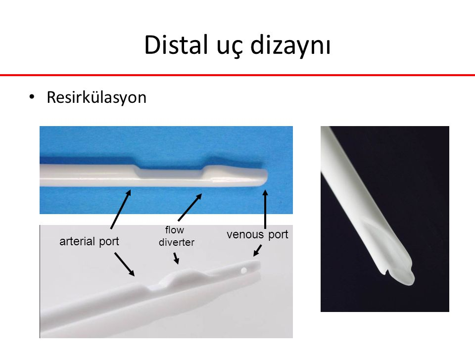 Distal uç dizaynı Resirkülasyon venous port arterial port flow