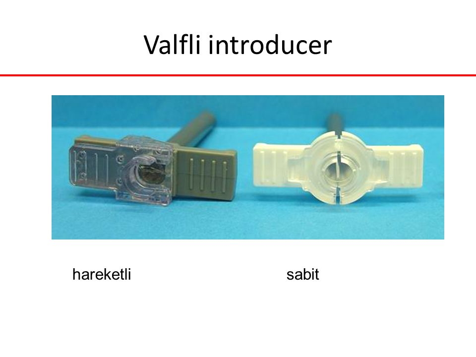 Valfli introducer hareketli sabit
