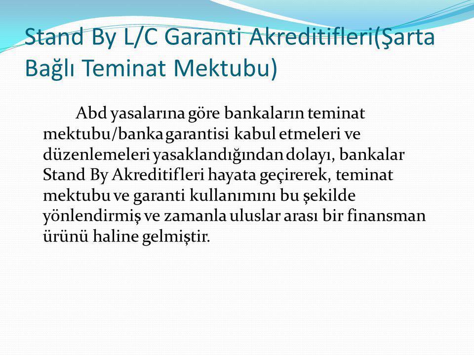 Stand By L/C Garanti Akreditifleri(Şarta Bağlı Teminat Mektubu)