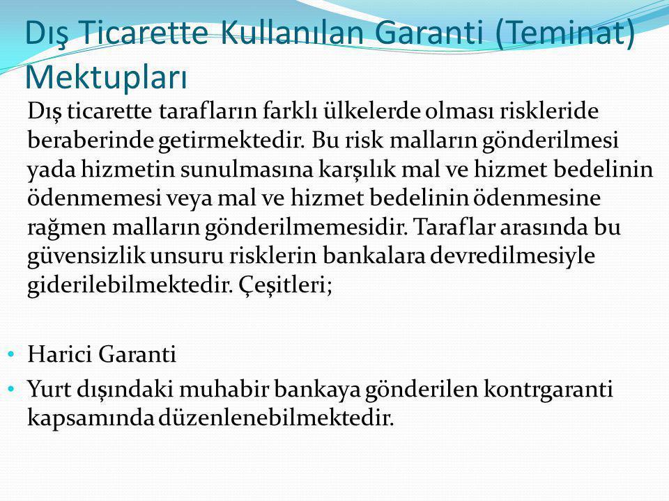Dış Ticarette Kullanılan Garanti (Teminat) Mektupları