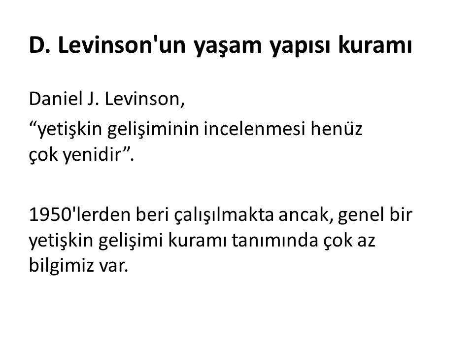 D. Levinson un yaşam yapısı kuramı