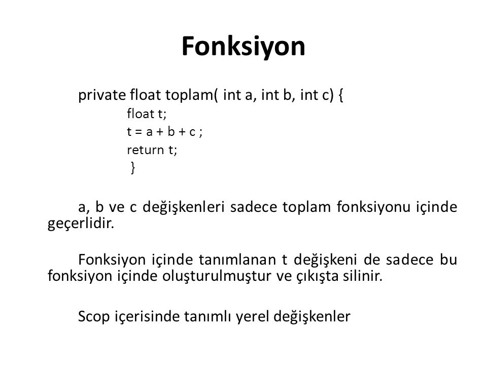 Fonksiyon private float toplam( int a, int b, int c) {